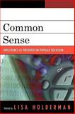 Common Sense : Intelligence as Presented on Popular Television, , 0739115219