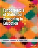 Fundamentals of Statistical Reasoning in Education, Coladarci, Theodore and Coladarci, Theodore, 1118425219