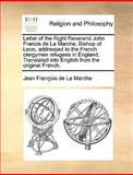 Letter of the Right Reverend John Francis de la Marche, Bishop of Leon, Addressed to the French Clergymen Refugees in England Translated into English, Jean François de La Marche, 1140895214