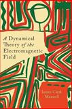 A Dynamical Theory of the Electromagnetic Field, James Clerk Maxwell, 1614275211