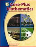 Core-Plus Mathematics : Contemporary Mathematics in Context, McGraw-Hill Staff, 0078615216