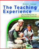 The Teaching Experience : An Introduction to Reflective Practice, Henniger, Michael I., 0130225215