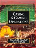 Introduction to Casino and Gaming Operations, Marshall, Lincoln H. and Rudd, Denis P., 0132135213