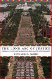 The Long Arc of Justice : Lesbian and Gay Marriage, Equality, and Rights, Mohr, Richard D., 0231135211