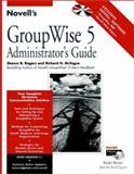 Novell's Groupwise 5 Administrator's Guide 9780764545214