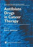 Antifolate Drugs in Cancer Therapy, Jackman, Ann L., 1475745214
