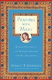 Praying with Mary, Janice T. Connell, 0060615214