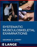 Systematic Musculoskeletal Examinations, Lawry, George V. and University of Iowa Research Foundation Staff, 0071745211