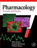 Pharmacology : Principles and Practice, Hacker, Miles and Messer, William S., 012369521X