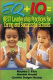 EQ + IQ = Best Leadership Practices for Caring and Successful Schools, , 0761945210