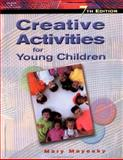 Creative Activities for Young Children, Mayesky, Mary E., 0766825213