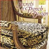 Secrets of French Design, Betty Lou Phillips, 1586855212