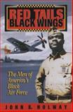 Red Tails, Black Wings : The Men of America's Black Airforce, Holway, John B., 1881325210