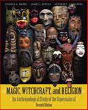 Magic, Witchcraft, and Religion, James E. Myers and Arthur C. Lehmann, 0073405213