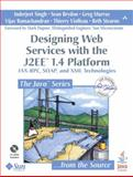 Designing Web Services with the J2EE 1. 4 Platform : JAX-RPC, SOAP, and XML Technologies, Singh, Inderjeet and Brydon, Sean, 0321205219