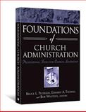 Foundations of Church Administration, Bruce L. Petersen and Edward A. Thomas, 0834125218