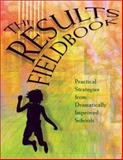 The Results Fieldbook : Practical Strategies from Dramatically Improved Schools, Schmoker, Mike, 0871205211