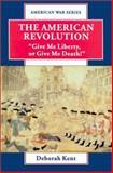 The American Revolution, Deborah Kent, 089490521X