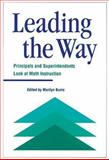 Leading the Way : Principals and Superintendents Look at Math Instruction, Marilyn Burns, 0941355217