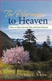 The Pilgrimage to Heaven, John C. T. Kim, 1475965214
