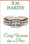 Every Woman Has a Price, B. M. Hardin, 1479305219