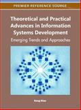 Theoretical and Practical Advances in Information Systems Development : Emerging Trends and Approaches, Keng Siau, 1609605217