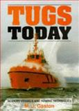 Tugs Today : Vessels and Tech Towage Ind, Gaston, M. J., 1852605219