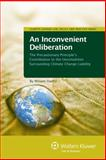 An Inconvenient Deliberation : The Precautionary Principle's Contribution to the Uncertainties Surrounding Climate Change Liability, Haritz, Miriam, 9041135219