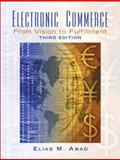 Electronic Commerce : From Vision to Fulfillment, Awad, Elias M., 0131735217