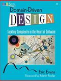 Domain-Driven Design : Tackling Complexity in the Heart of Software, Evans, Eric, 0321125215