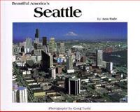 Beautiful America's Seattle, Ann Rule, 0898025214