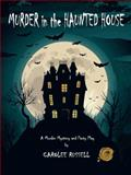 Murder in the Haunted House, Carolee Russell, 1466975210