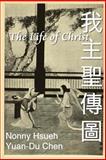 The Life of Christ, Nonny Hsueh, 1479155217