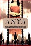 Anya, Susan F. Schaeffer, 0393325210