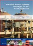 The Global Arsenic Problem : Challenges for Safe Water Production, , 0415575214