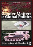 Gender Matters in Global Politics : A Feminist Introduction to International Relations, , 0415715210