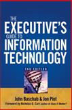 The Executive's Guide to Information Technology, Baschab, John and Piot, Jon, 0470095210