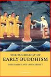 The Sociology of Early Buddhism, Bailey, Greg and Mabbett, Ian, 0521025214