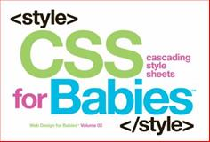 CSS for Babies, John C Vanden-Heuvel Sr, 0615555217