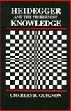 Heidegger and the Problem of Knowledge, Guignon, Charles B., 0915145219