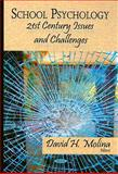 School Psychology : 21st Century Issues and Challenges, David H. Molina, 1604565217