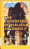 The Foundation of Biblical Authority, James Montgomery Boice and John H. Gerstner, 0310215218