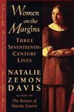 Women on the Margins : Three Seventeenth-Century Lives, Davis, Natalie Zemon, 0674955218
