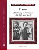 Critical Companion to Dante : A Literary Reference to His Life and Work, Ruud, Jay, 0816065217
