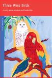 Three Wise Birds, Dharma Publishing, 0898005213