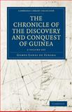 The Chronicle of the Discovery and Conquest of Guinea 2 Volume Set, Zurara, Gomes Eanes de, 1108015212