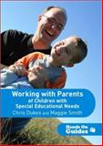Working with Parents of Children with Special Educational Needs, Dukes, Chris and Smith, Maggie, 1412945216