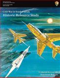 Cold War in South Florida Historic Resource Study, Steve Hach and U. S. Department of the Interior National Park Service, 1484155211
