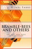 Bramble-Bees and Others, J. Henri Fabre, 1494295210