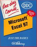 Excel 97 : Just the Basics, D D C Publishing Staff, 1562435213